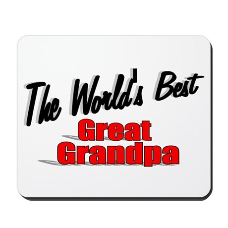 """The World's Best Great Grandpa"" Mousepad"