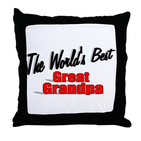 """The World's Best Great Grandpa"" Throw Pillow"
