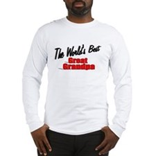 """The World's Best Great Grandpa"" Long Sleeve T-Shi"