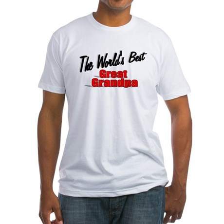 """The World's Best Great Grandpa"" Fitted T-Shirt"