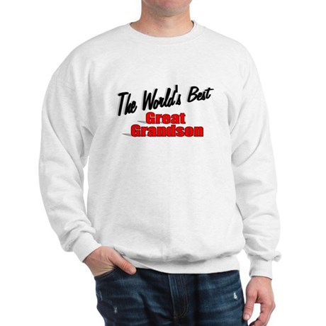 &quot;The World's Best Great Grandson&quot; Sweatshirt