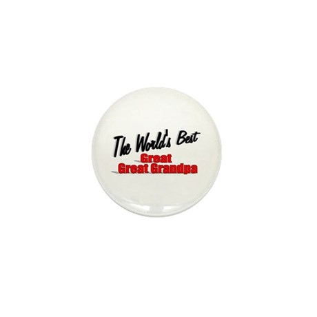 """The World's Best Great Great Grandpa"" Mini Button"
