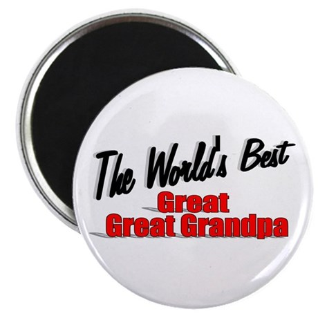"""The World's Best Great Great Grandpa"" Magnet"