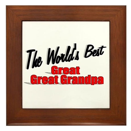 """The World's Best Great Great Grandpa"" Framed Tile"