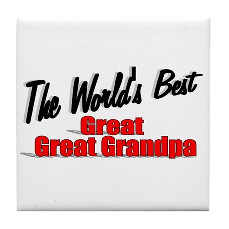 """The World's Best Great Great Grandpa"" Tile Coaste"