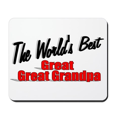 """The World's Best Great Great Grandpa"" Mousepad"