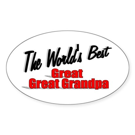 """The World's Best Great Great Grandpa"" Sticker (Ov"