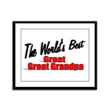 """The World's Best Great Great Grandpa"" Framed Pane"