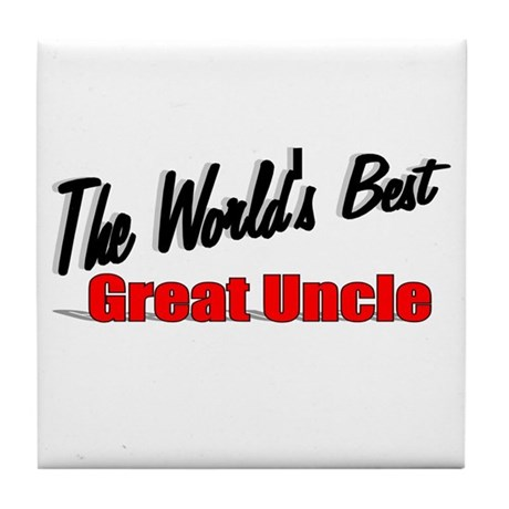 """The World's Best Great Uncle"" Tile Coaster"