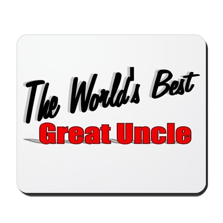 """The World's Best Great Uncle"" Mousepad"