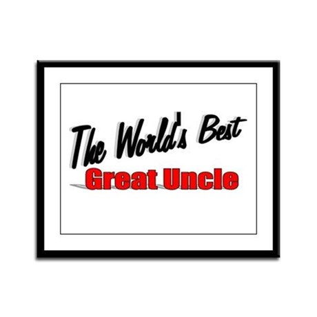 """The World's Best Great Uncle"" Framed Panel Print"
