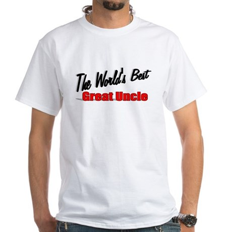 """The World's Best Great Uncle"" White T-Shirt"