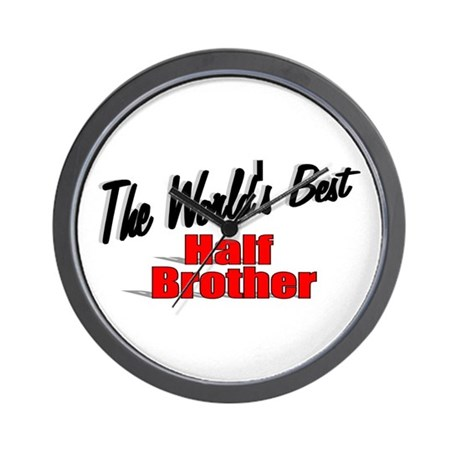 """The World's Best Half Brother"" Wall Clock"