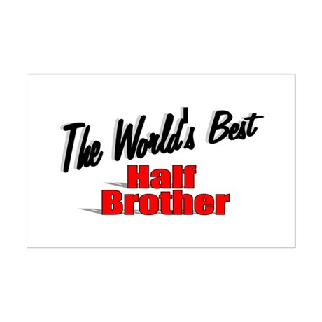 """The World's Best Half Brother"" Mini Poster Print"