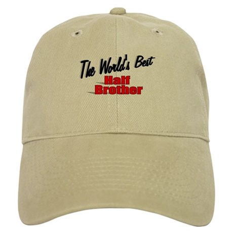 """The World's Best Half Brother"" Cap"