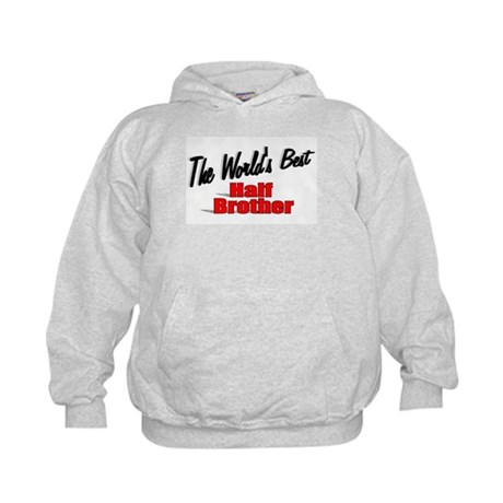 """The World's Best Half Brother"" Kids Hoodie"