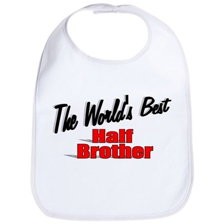 """The World's Best Half Brother"" Bib"