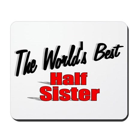 """The World's Best Half Sister"" Mousepad"