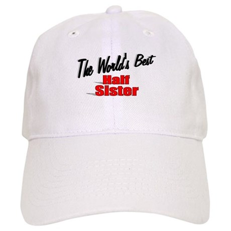 """The World's Best Half Sister"" Cap"