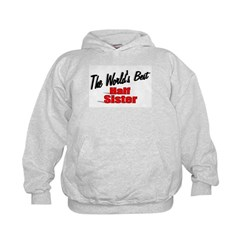 &quot;The World's Best Half Sister&quot; Kids Hoodie