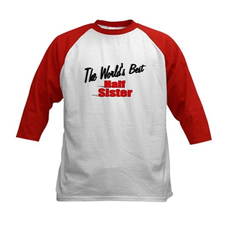 """The World's Best Half Sister"" Kids Baseball Jerse"