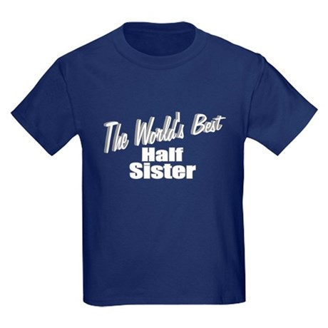 """The World's Best Half Sister"" Kids Dark T-Shirt"