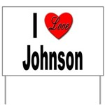 I Love Johnson Yard Sign