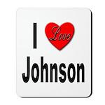 I Love Johnson Mousepad