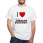 I Love Johnson (Front) White T-Shirt