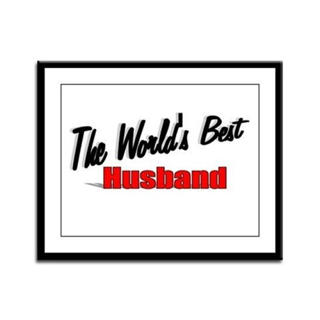 """The World's Best Husband"" Framed Panel Print"