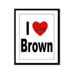 I Love Brown Framed Panel Print