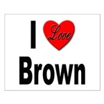 I Love Brown Small Poster