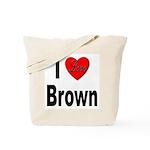 I Love Brown Tote Bag