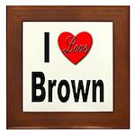 I Love Brown Framed Tile