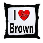I Love Brown Throw Pillow