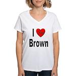 I Love Brown (Front) Women's V-Neck T-Shirt
