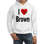 I Love Brown Hooded Sweatshirt