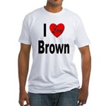 I Love Brown (Front) Fitted T-Shirt