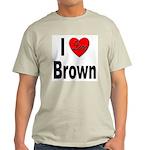 I Love Brown (Front) Light T-Shirt