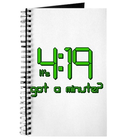 It's 4:19 Got a Minute? (420) Journal