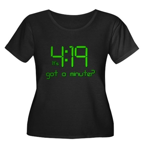 It's 4:19 Got a Minute? (420) Womens Plus Size Sc