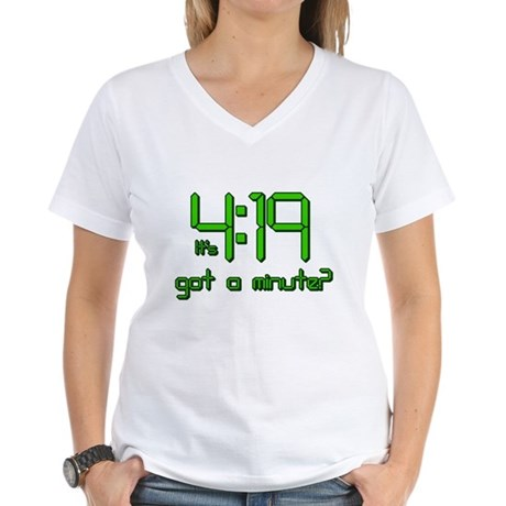 It's 4:19 Got a Minute? (420) Womens V-Neck T-Shi