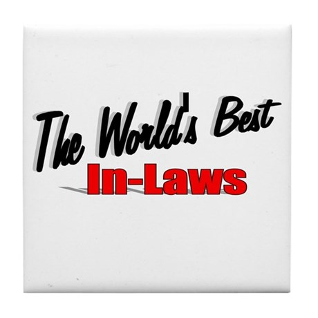 """The World's Best In-Laws"" Tile Coaster"
