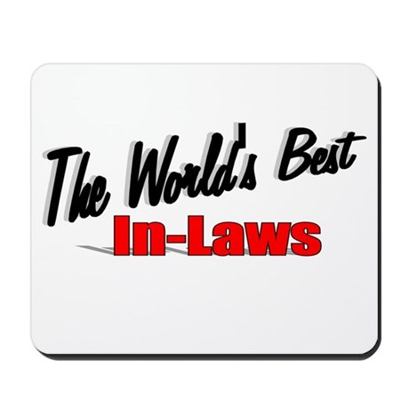 """The World's Best In-Laws"" Mousepad"