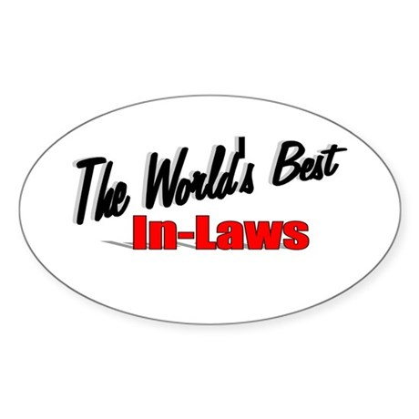 """The World's Best In-Laws"" Oval Sticker"