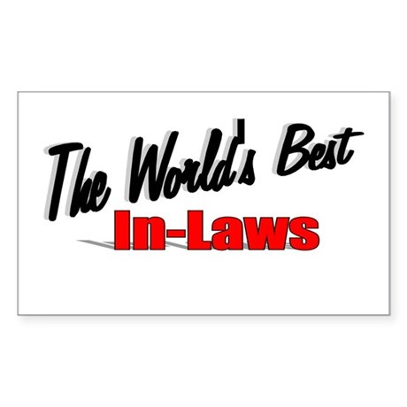 """The World's Best In-Laws"" Rectangle Sticker"