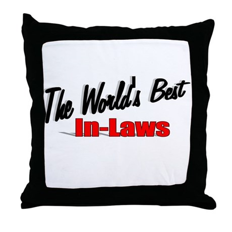 """The World's Best In-Laws"" Throw Pillow"