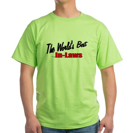 """The World's Best In-Laws"" Green T-Shirt"