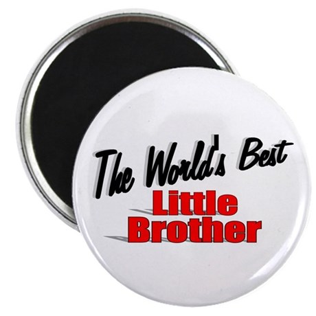 """The World's Best Little Brother"" Magnet"