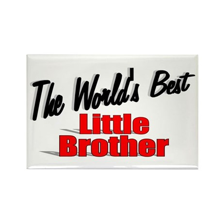 """The World's Best Little Brother"" Rectangle Magnet"